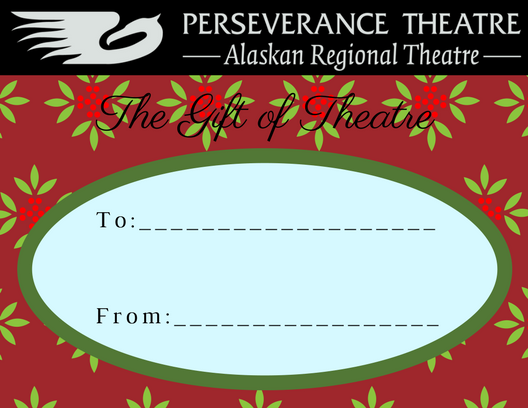 Give The Gift Of Perseverance Theatre This Season Perseverance Theatre